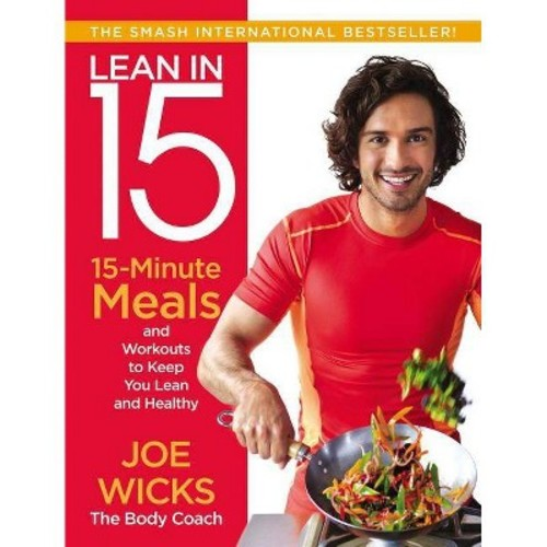 Lean in 15: 15-Minute Meals and Workouts to Keep You Lean and Healthy (Paperback)