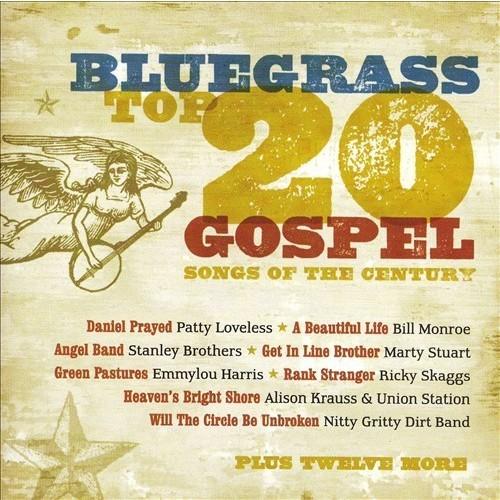 Bluegrass: Top 20 Gospel Songs of the Century [CD]