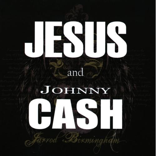Jesus and Johnny Cash [CD]