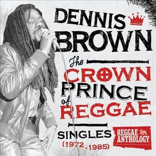 Reggae Anthology: Dennis Brown - Crown Prince of Reggae - Singles [1972-1985] [CD & DVD]