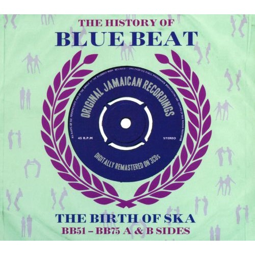 The History of Blue Beat: the Birth of Ska [CD]