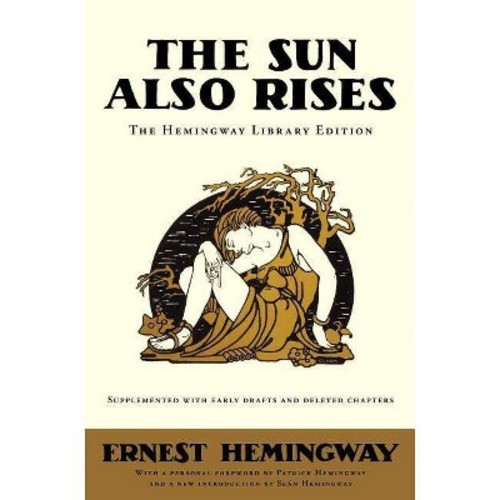 The Sun Also Rises : The Hemingway Library Edition