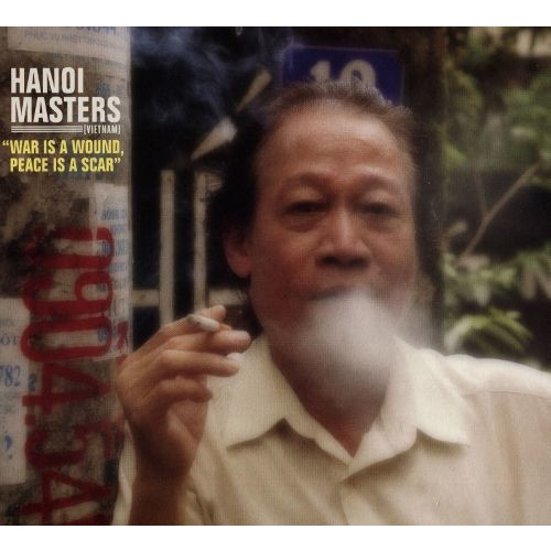Hanoi Masters: War is a Wound, Peace is a Scar [CD]