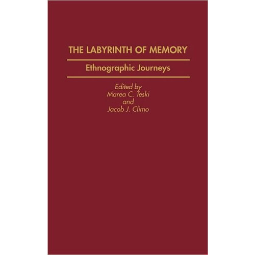 The Labyrinth of Memory: Ethnographic Journeys