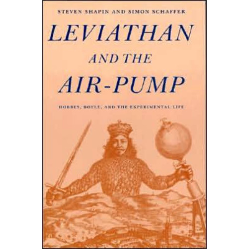 Leviathan and the Air-Pump: Hobbes, Boyle, and the Experimental Life / Edition 1