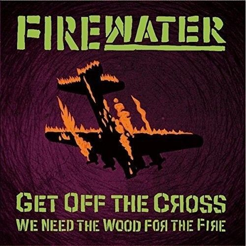 Get Off the Cross, We Need the Wood for the Fire [LP] - VINYL