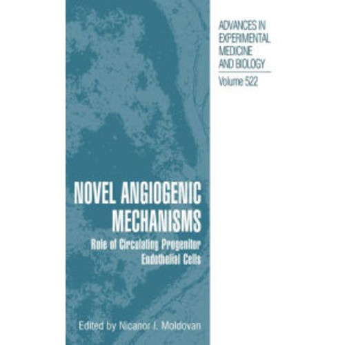 Novel Angiogenic Mechanisms: Role of Circulating Progenitor Endothelial Cells / Edition 1