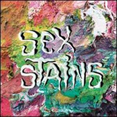 Sex Stains/Sex Stains Sex Stains