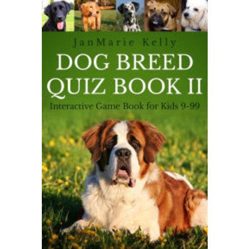 Dog Breed Quiz Book II (Interactive Game Book for Kids 9-99, #2)