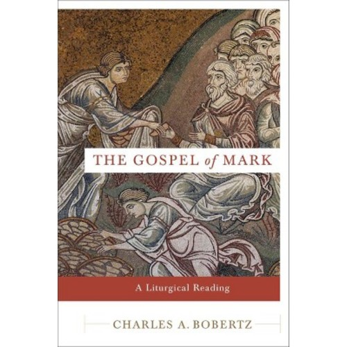 The Gospel of Mark: A Liturgical Reading (Paperback)