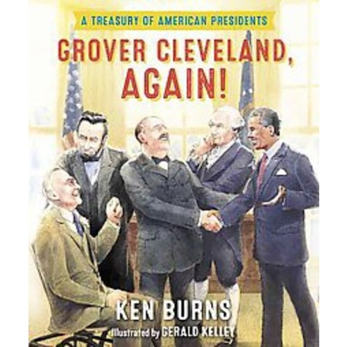 Grover Cleveland, Again! : A Treasury of American Presidents (Library) (Ken Burns)