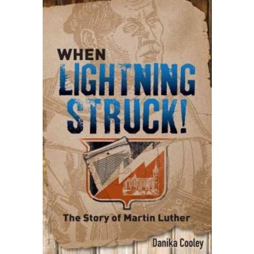 When Lightning Struck!: The Story of Martin Luther (Hardcover)