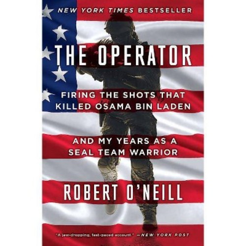 Operator : Firing the Shots That Killed Osama Bin Laden and My Years As a Seal Team Warrior (Reprint)