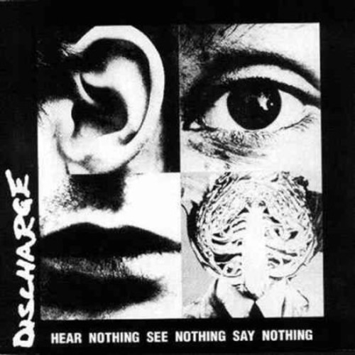 Discharge - Hear Nothing See Nothing Say Nothing (Vinyl)