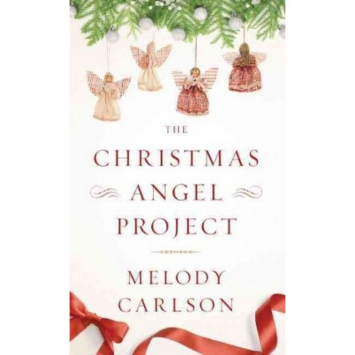 Christmas Angel Project (Hardcover) (Melody Carlson)