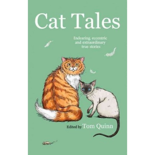 Cat Tales: Endearing, Eccentric and Extraordinary True Stories (Hardcover)