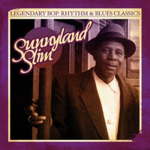 Sunnyland Slim - Legendary Bop Rhythm & Blues Classics: Sunnyland S [CD]
