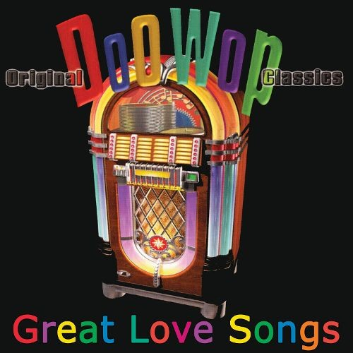 Original Doo Wop Classics: Great Love Songs [CD]