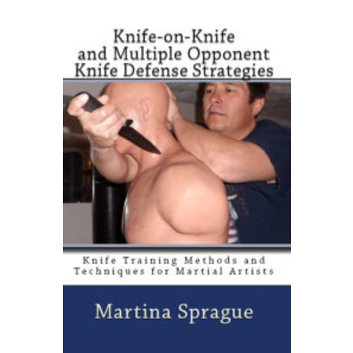 Knife-on-Knife and Multiple Opponent Knife Defense Strategies