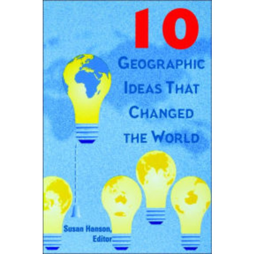 10 Geographic Ideas That Changed the World / Edition 1