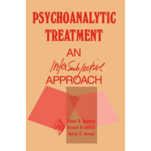 Psychoanalytic Treatment: An Intersubjective Approach