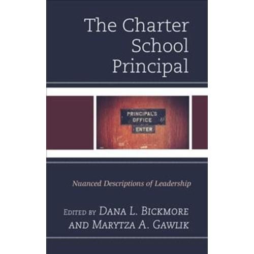 Charter School Principal : Nuanced Descriptions of Leadership (Hardcover)