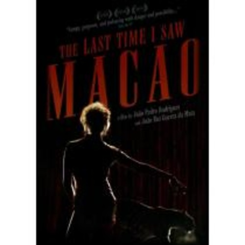 The Last Time I Saw Macao [DVD] [2012]