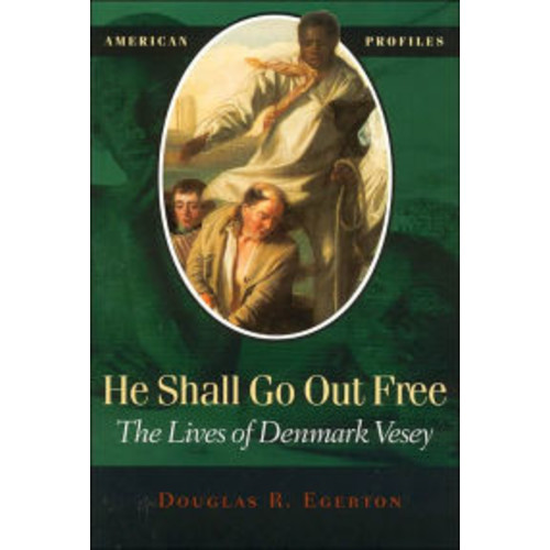 He Shall Go out Free: The Lives of Denmark Vesey / Edition 1