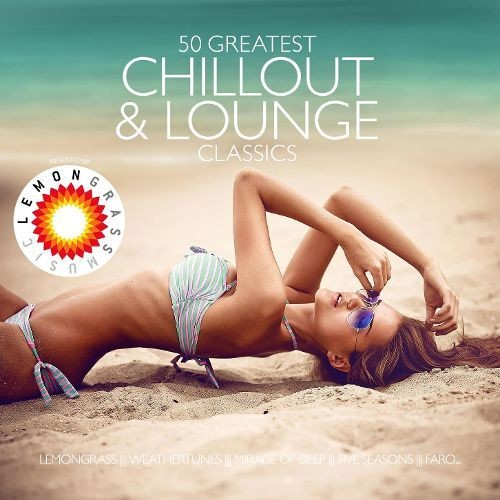 50 Greatest Chillout & Lounge: Presented by Lemongrass [CD]