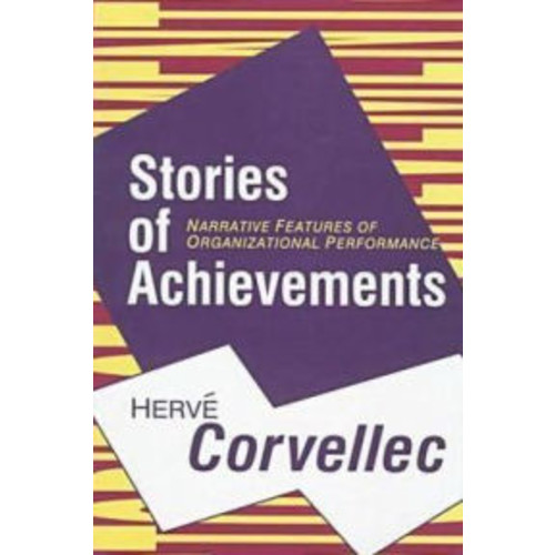 Stories of Achievements: Narrative Features of Organizational Performance / Edition 1