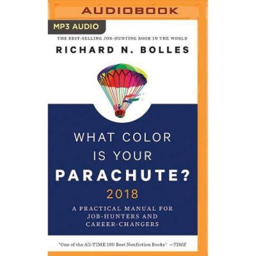 What Color Is Your Parachute? 2018 : A Practical Manual for Job-Hunters and Career-Changers (MP3-CD)