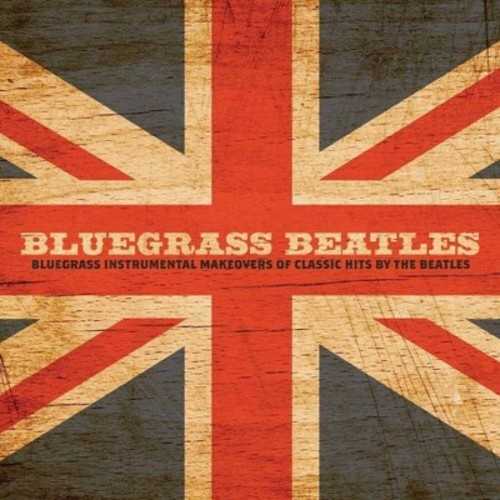 Craig Duncan - Bluegrass Beatles: Instrumental Makeovers Of Hits By The Beatles