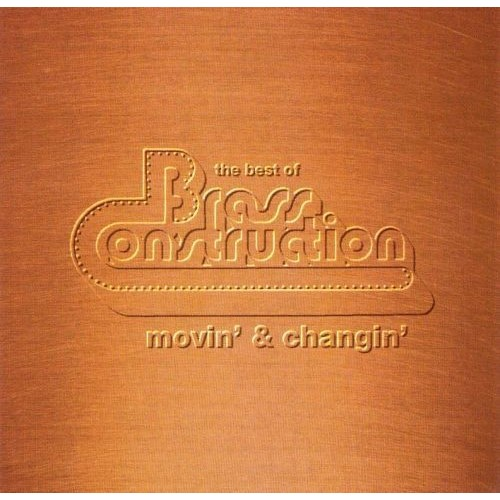 Best Of ..Movin` & Changin` - Brass Construction