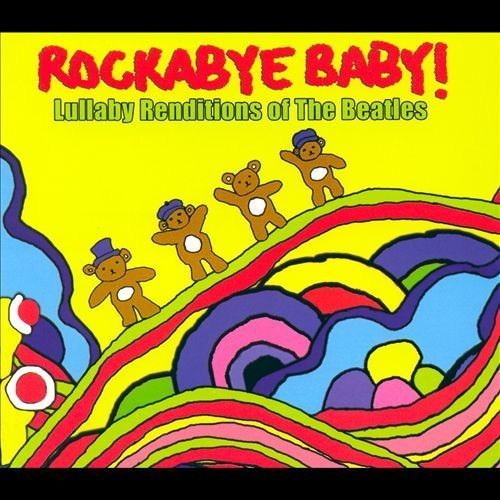Rockabye Baby: Lullaby Renditions Of The Beatles [CD]