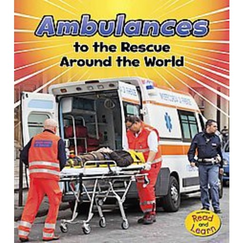 Ambulances to the Rescue Around the World (Library) (Linda Staniford)