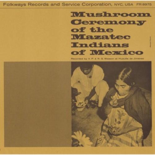 Mushroom Ceremony of the Mazatec Indians of Mexico [CD]