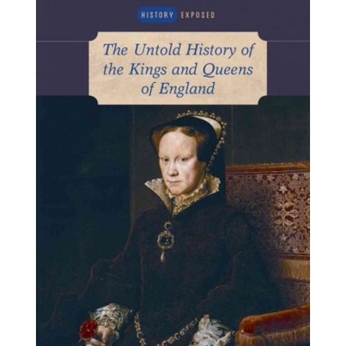 Untold History of the Kings and Queens of England (Library) (Brenda Ralph Lewis)