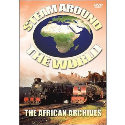 Steam Around the World: The African Archives [DVD]