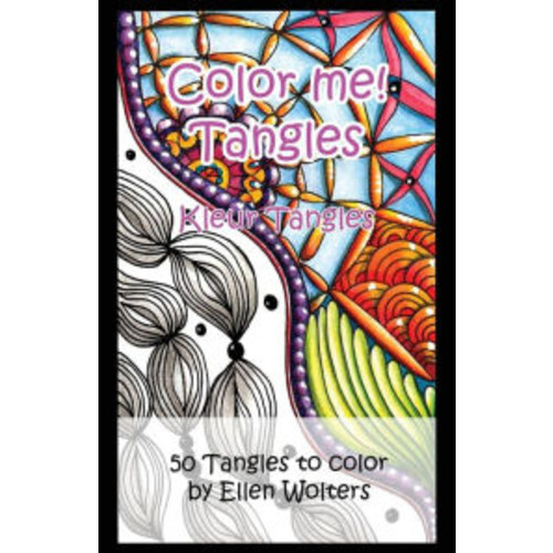 Color me! Tangles: An adult coloring book