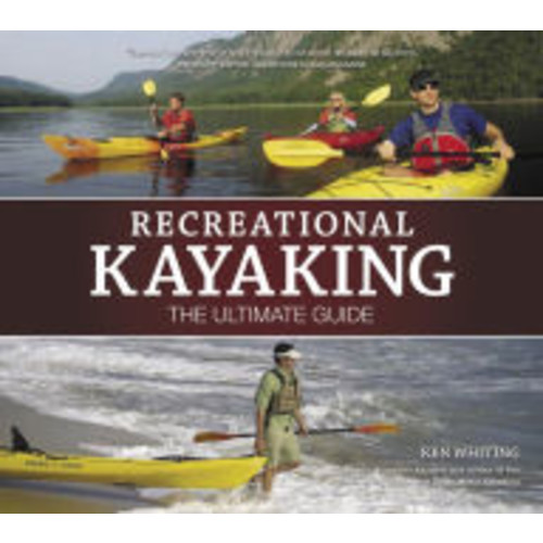 Kayaking: The Ultimate Guide