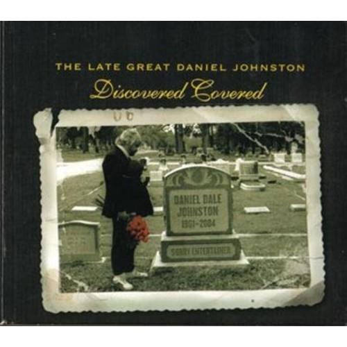 The Late Great Daniel Johnston: Discovered Covered [CD]
