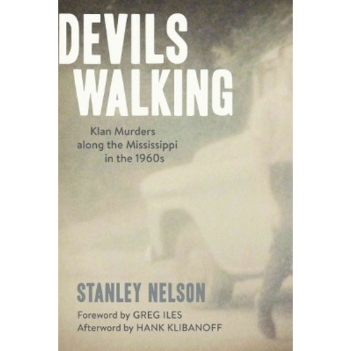 Devils Walking: Klan Murders Along the Mississippi in the 1960s (Hardcover)