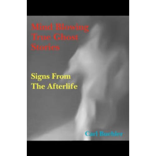 Mind Blowing True Ghost Stories
