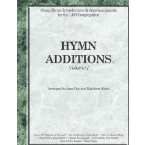 Hymn Additions Volume 1: Organ Hymn Intriductions & Accompaniments for the LDS Congregation