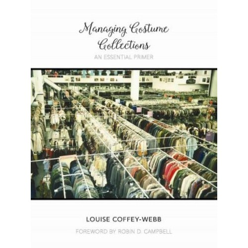 Managing Costume Collections: An Essential Primer (Hardcover)