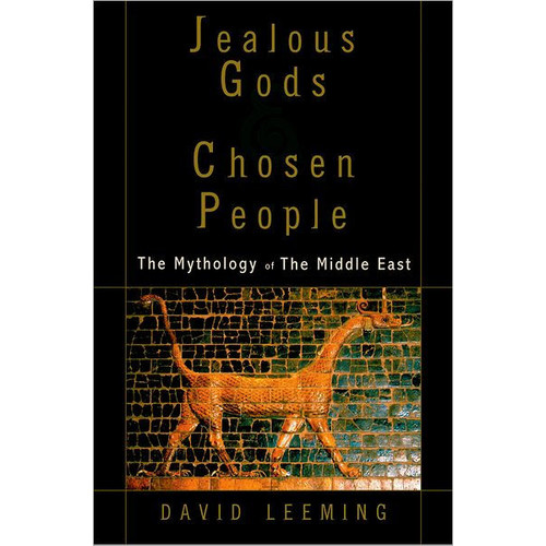 Jealous Gods and Chosen People: The Mythology of the Middle East / Edition 1