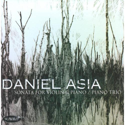 Daniel Asia: Sonata for Violin & Piano; Piano Trio [CD]