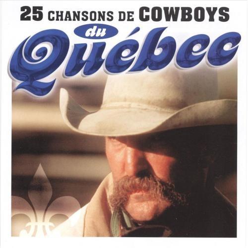 25 Chansons de Cowboys du Quebec [CD]