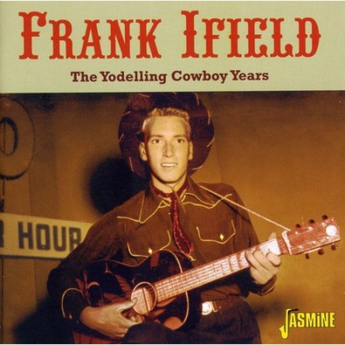 The Yodelling Cowboy Years [CD]