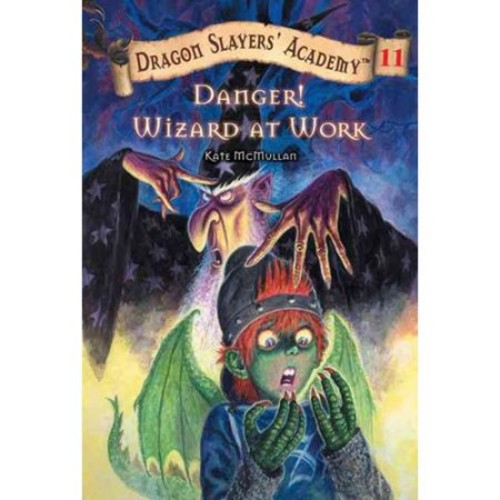 Danger! Wizard at Work! #11 (Dragon Slayers' Academy)